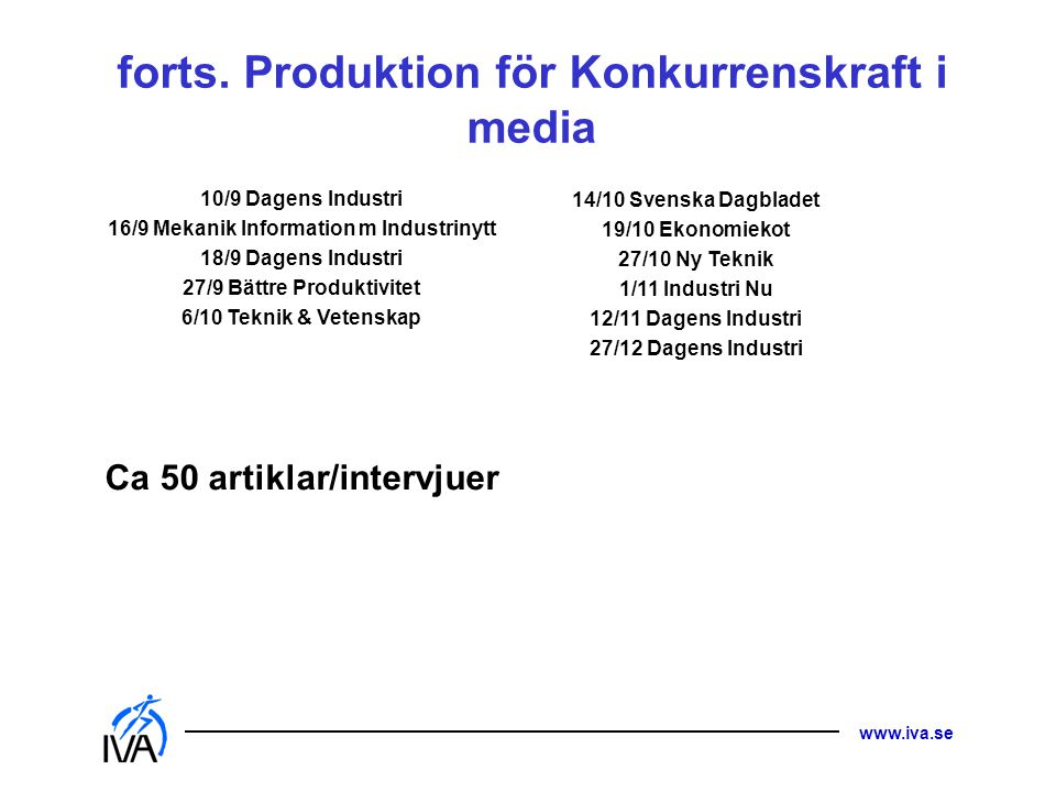 forts. Produktion för Konkurrenskraft i media