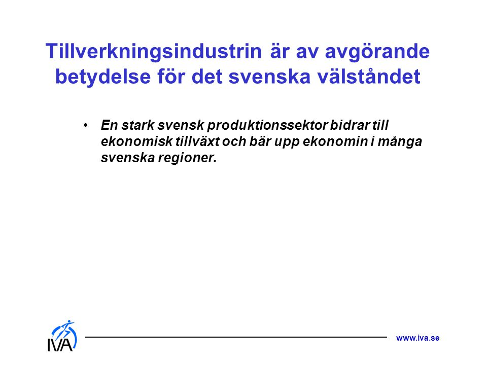 Tillverkningsindustrin är av avgörande betydelse för det svenska välståndet