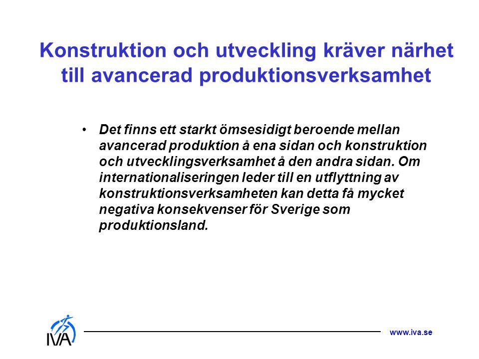 Konstruktion och utveckling kräver närhet till avancerad produktionsverksamhet