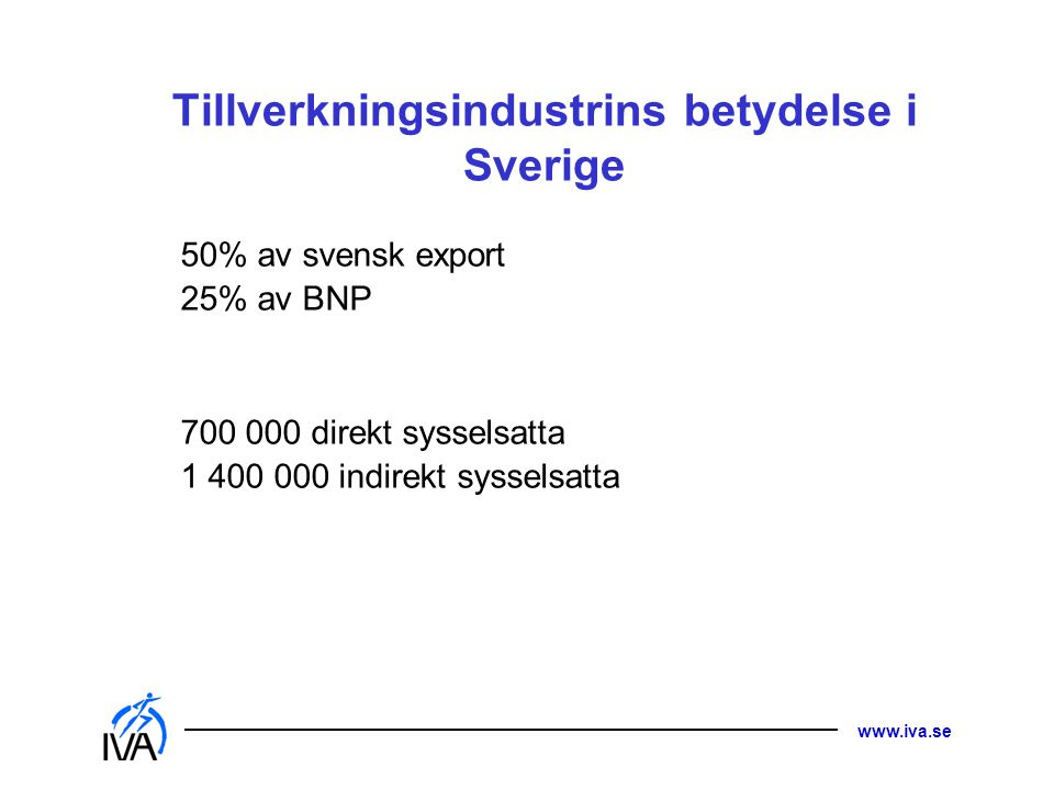 Tillverkningsindustrins betydelse i Sverige