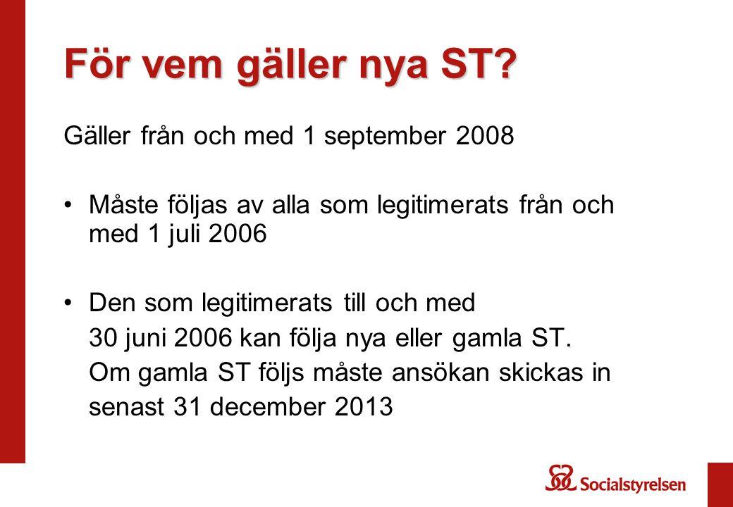 För vem gäller nya ST Gäller från och med 1 september 2008