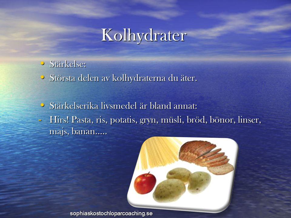Kolhydrater Stärkelse: Största delen av kolhydraterna du äter.