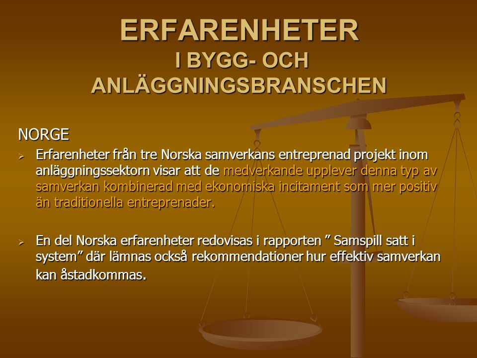 ERFARENHETER I BYGG- OCH ANLÄGGNINGSBRANSCHEN