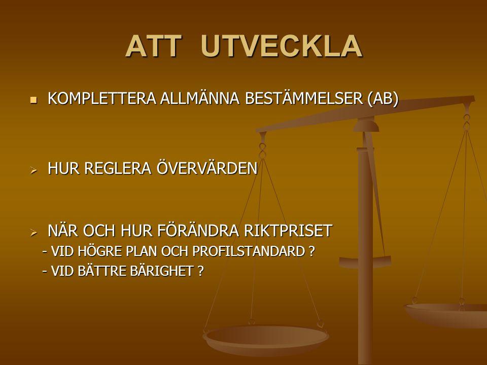 ATT UTVECKLA KOMPLETTERA ALLMÄNNA BESTÄMMELSER (AB)