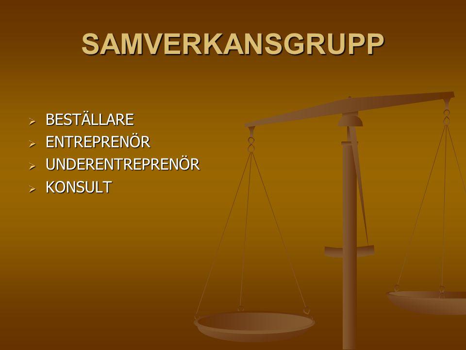 SAMVERKANSGRUPP BESTÄLLARE ENTREPRENÖR UNDERENTREPRENÖR KONSULT