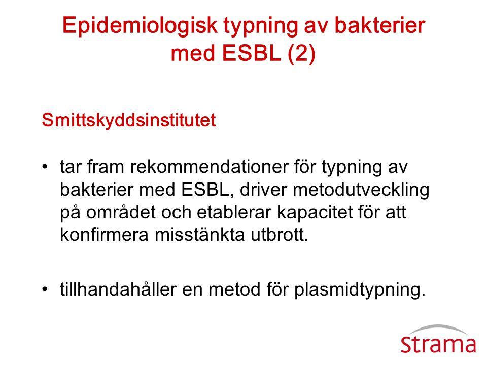 Epidemiologisk typning av bakterier med ESBL (2)
