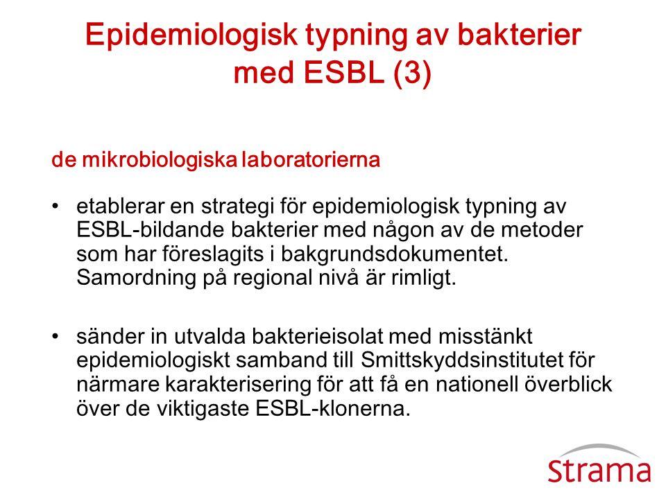Epidemiologisk typning av bakterier med ESBL (3)