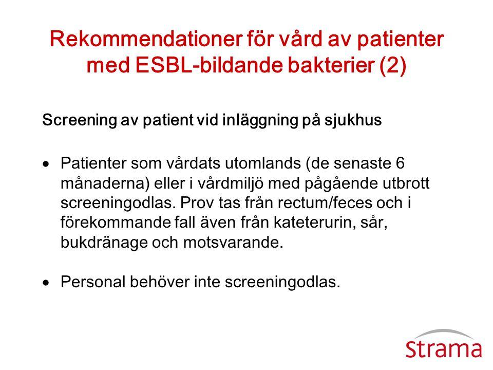Rekommendationer för vård av patienter med ESBL-bildande bakterier (2)