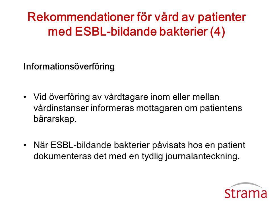 Rekommendationer för vård av patienter med ESBL-bildande bakterier (4)