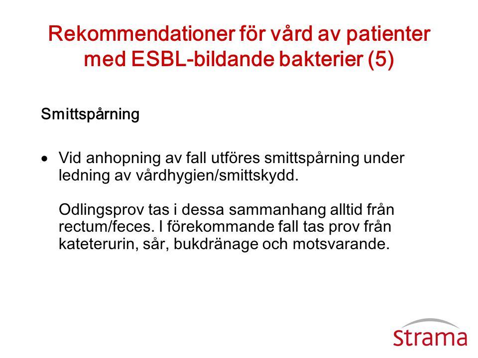 Rekommendationer för vård av patienter med ESBL-bildande bakterier (5)