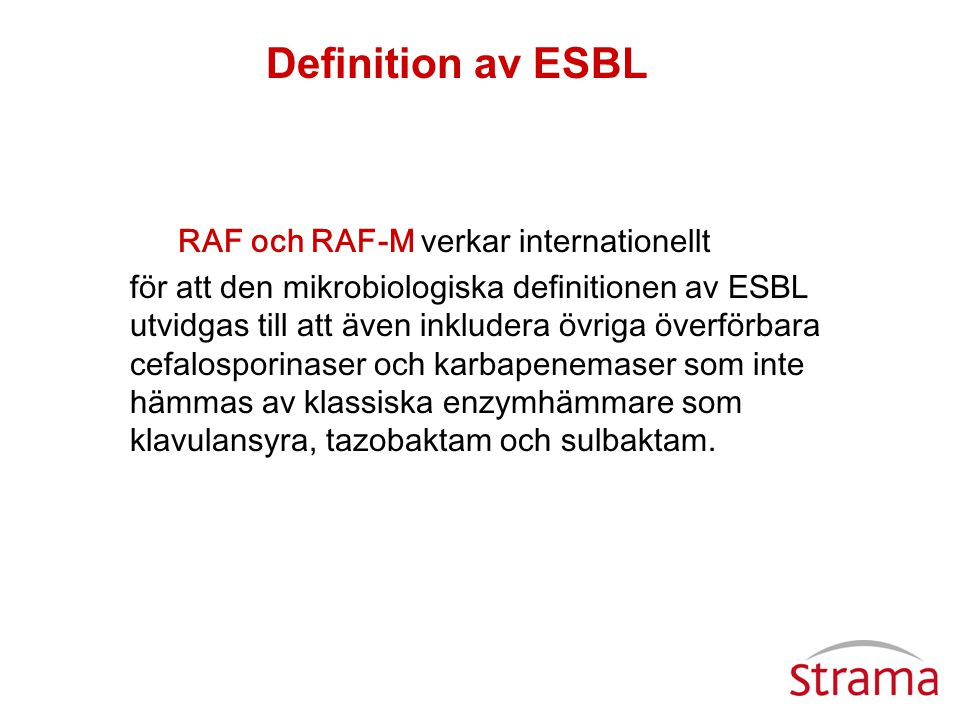 Definition av ESBL RAF och RAF-M verkar internationellt