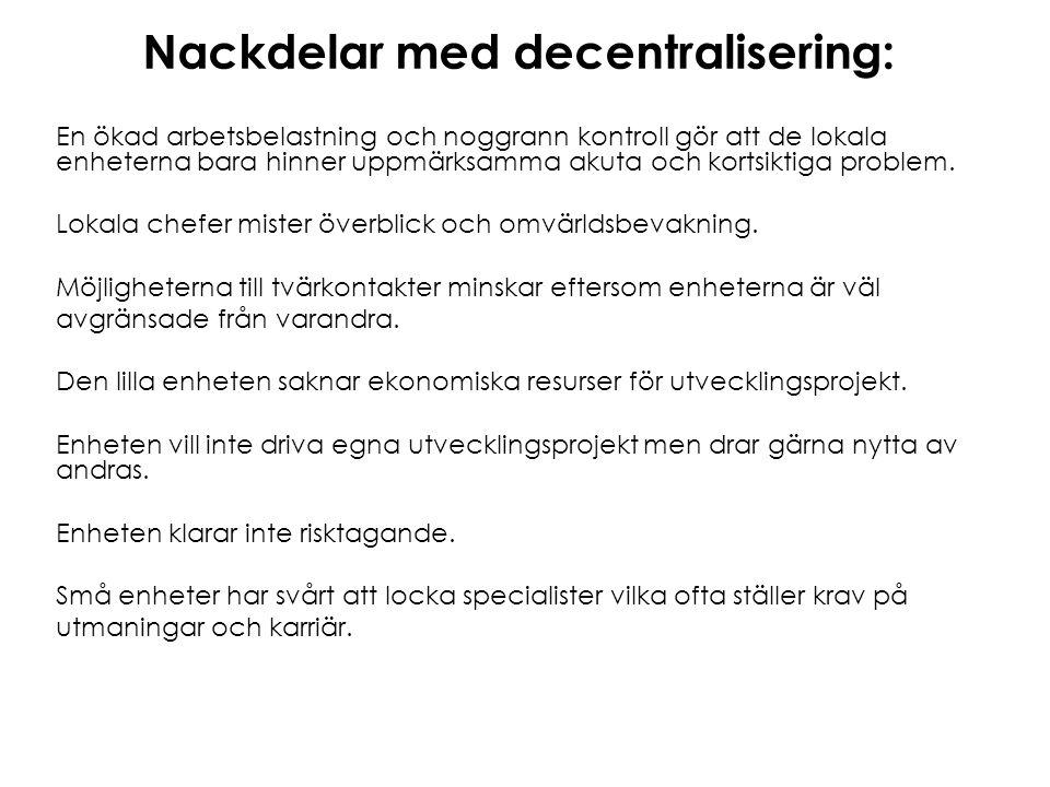 Nackdelar med decentralisering: