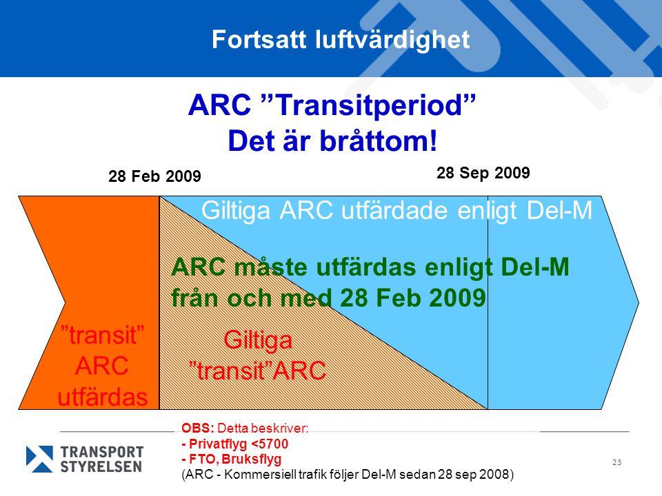 Fortsatt luftvärdighet ARC Transitperiod Det är bråttom!
