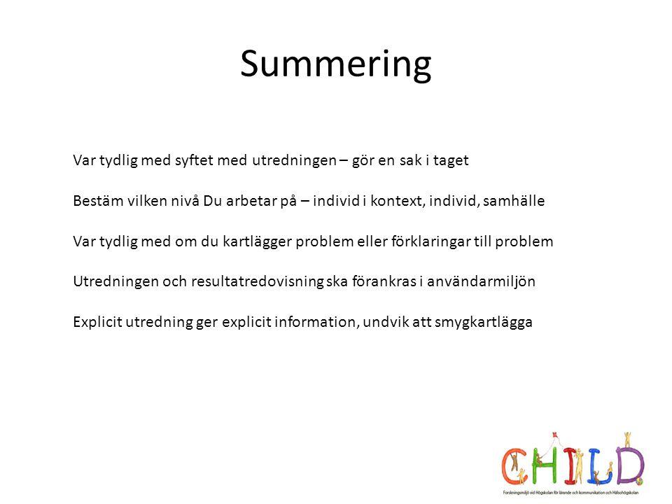 Summering Var tydlig med syftet med utredningen – gör en sak i taget