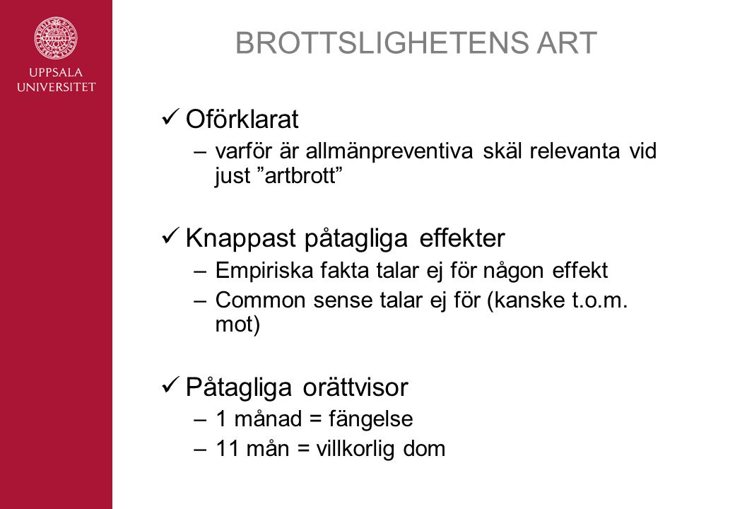 BROTTSLIGHETENS ART Oförklarat Knappast påtagliga effekter