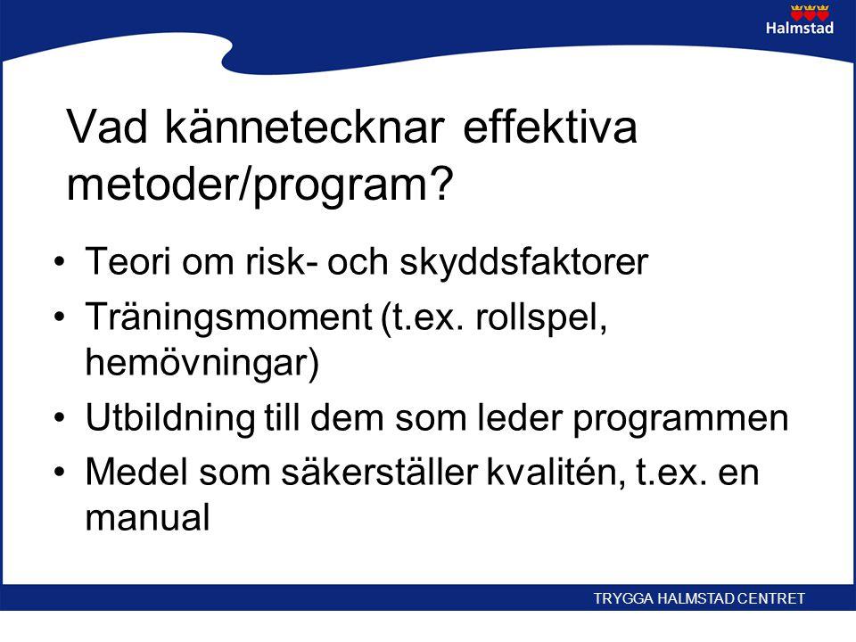 Vad kännetecknar effektiva metoder/program