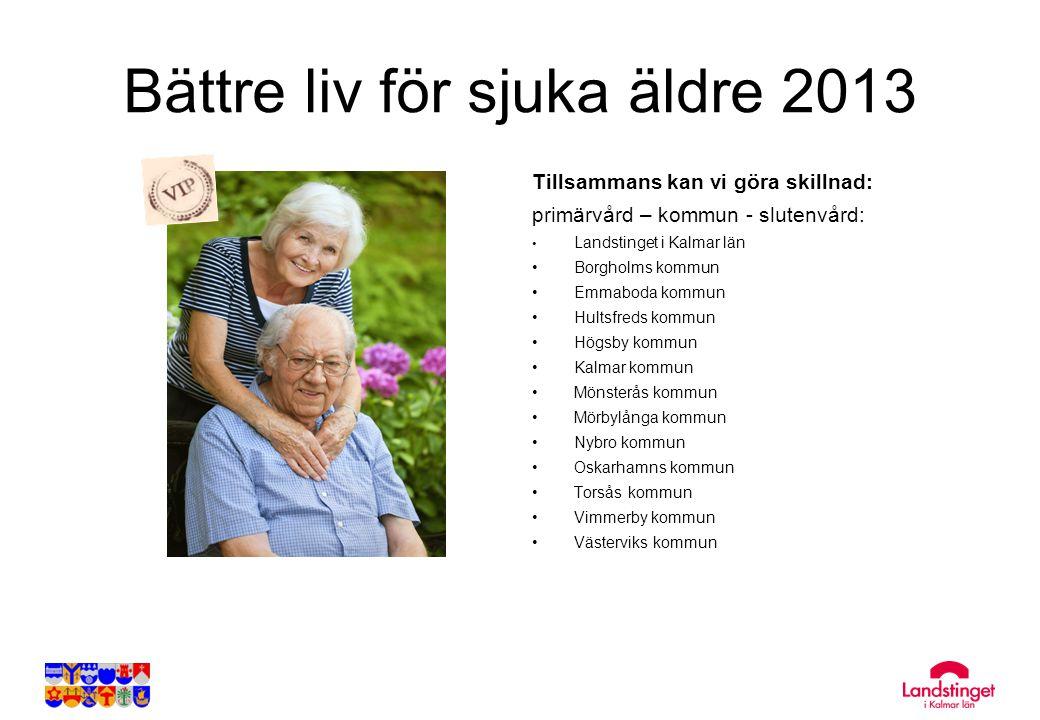 Bättre liv för sjuka äldre 2013