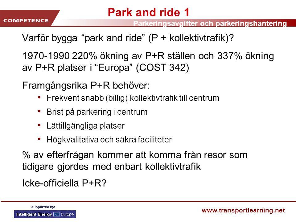 Park and ride 1 Varför bygga park and ride (P + kollektivtrafik)