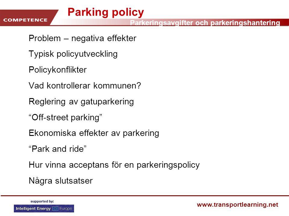 Parking policy Problem – negativa effekter Typisk policyutveckling