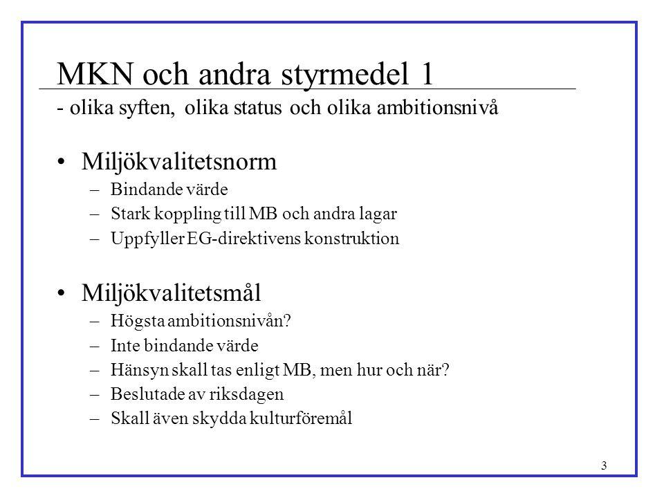 MKN och andra styrmedel 1 - olika syften, olika status och olika ambitionsnivå