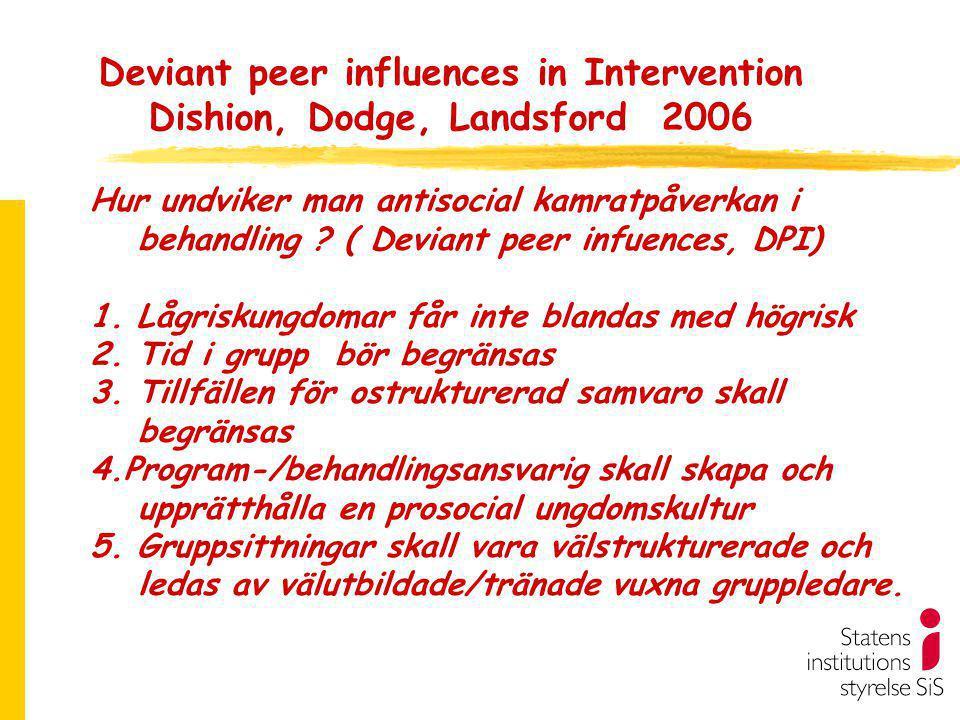 Deviant peer influences in Intervention Dishion, Dodge, Landsford 2006