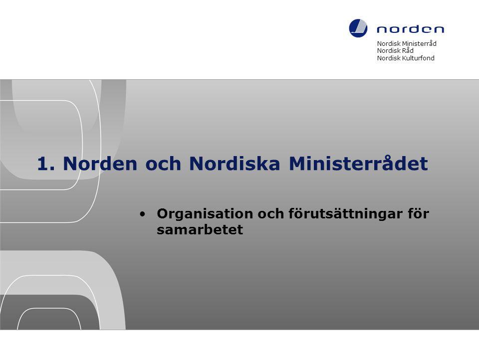1. Norden och Nordiska Ministerrådet