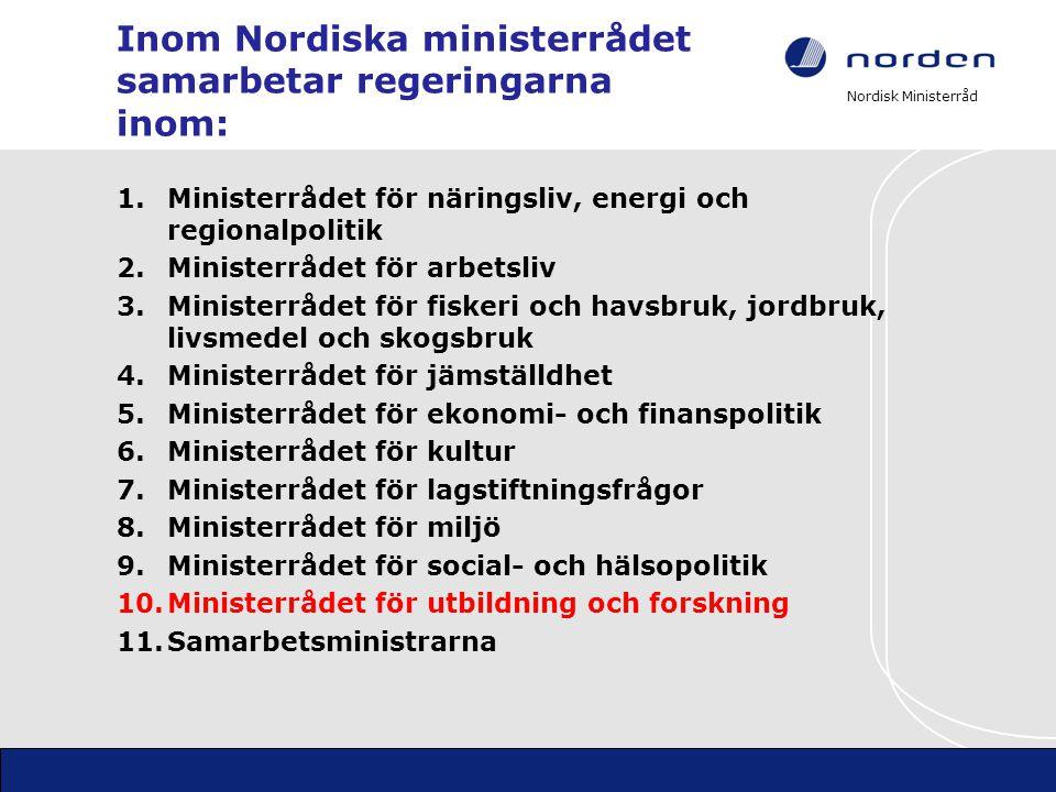 Inom Nordiska ministerrådet samarbetar regeringarna inom: