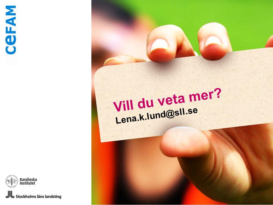 Vill du veta mer Lena.k.lund@sll.se