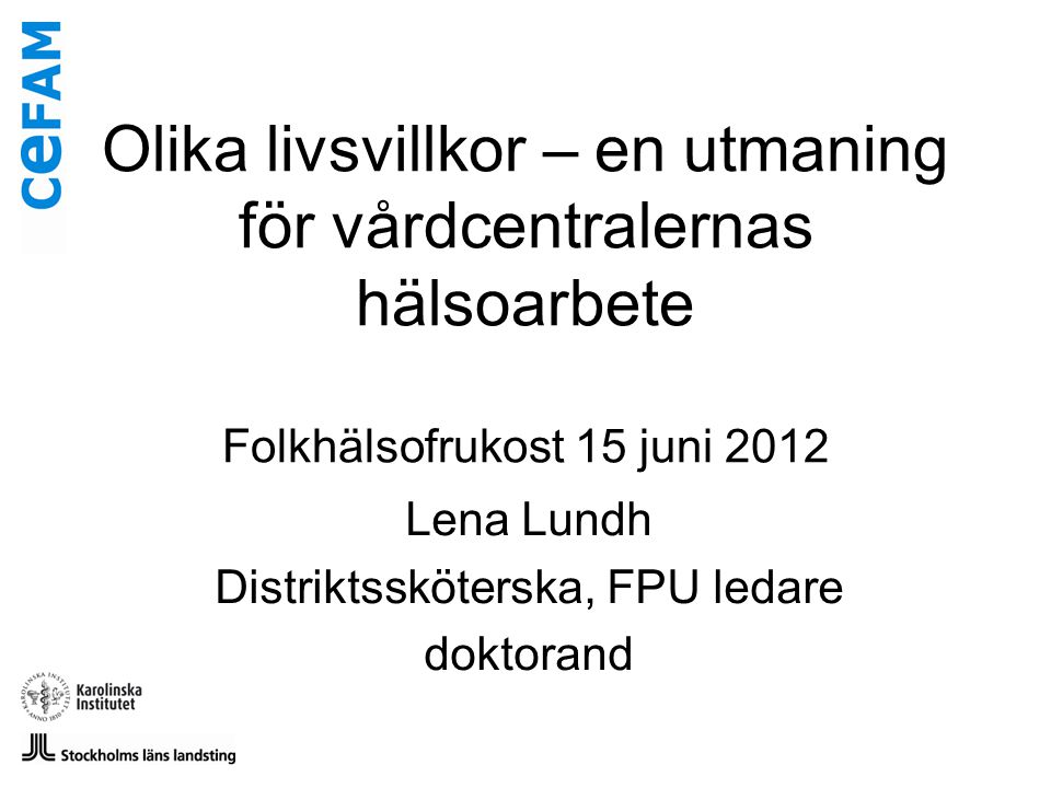 Lena Lundh Distriktssköterska, FPU ledare doktorand
