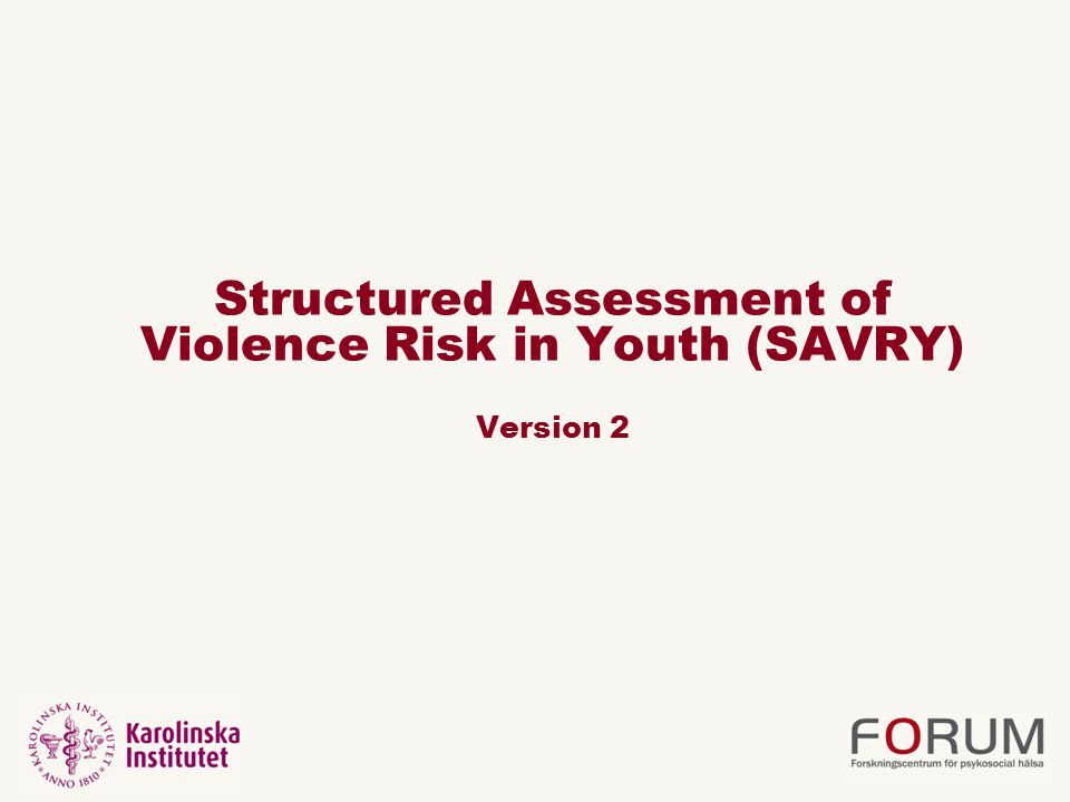 Structured Assessment of Violence Risk in Youth (SAVRY) Version 2
