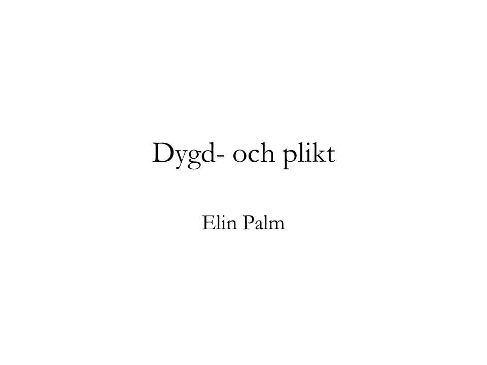 Dygd- och plikt Elin Palm