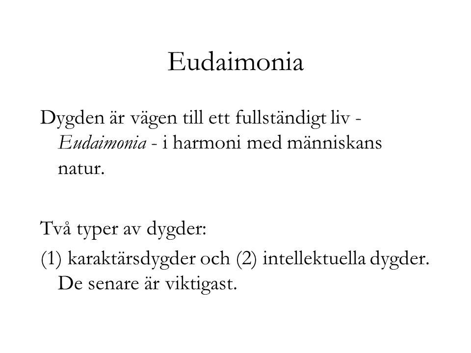 Eudaimonia Dygden är vägen till ett fullständigt liv - Eudaimonia - i harmoni med människans natur.