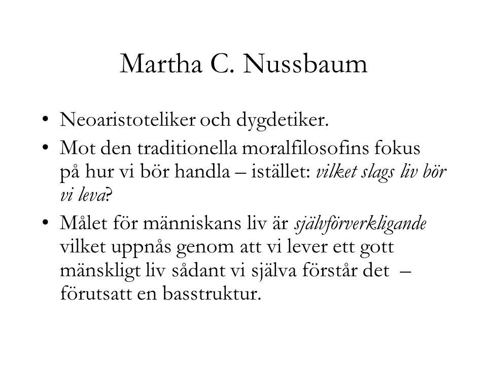 Martha C. Nussbaum Neoaristoteliker och dygdetiker.