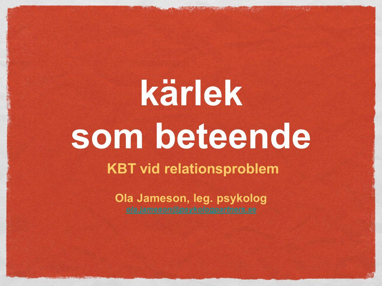 KBT vid relationsproblem Ola Jameson, leg. psykolog