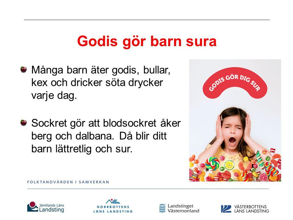 Godis gör barn sura Många barn äter godis, bullar, kex och dricker söta drycker varje dag.