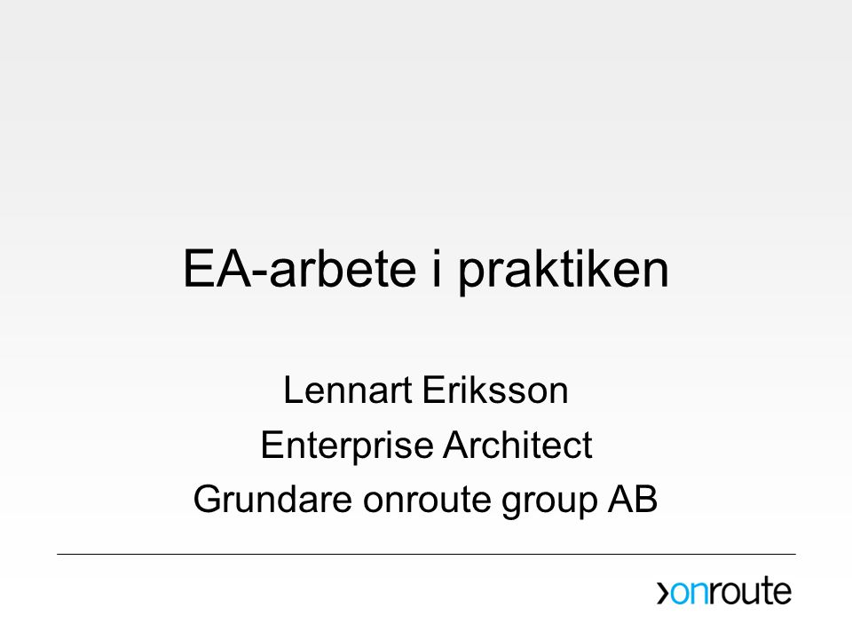 Lennart Eriksson Enterprise Architect Grundare onroute group AB