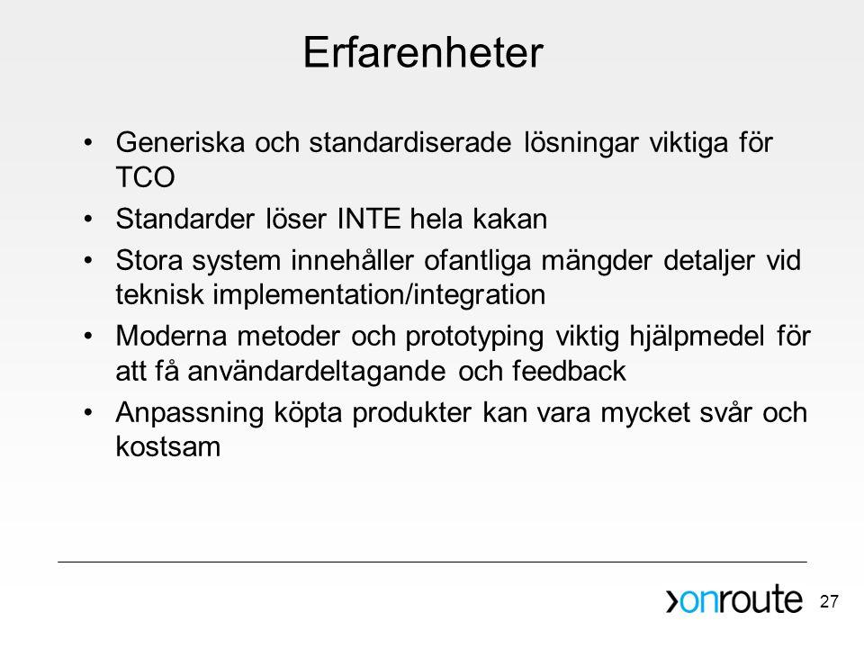 Erfarenheter Generiska och standardiserade lösningar viktiga för TCO
