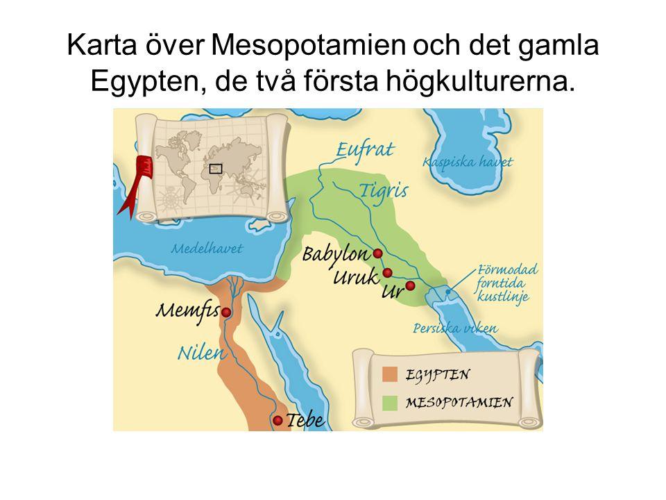 Karta över Mesopotamien och det gamla Egypten, de två första högkulturerna.