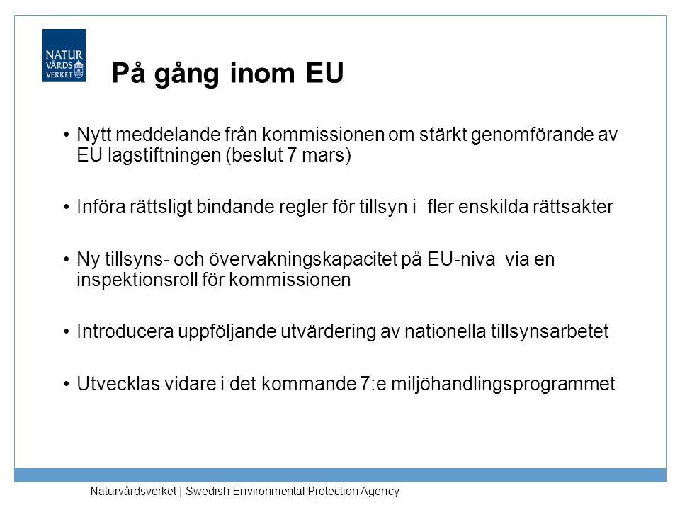 På gång inom EU Nytt meddelande från kommissionen om stärkt genomförande av EU lagstiftningen (beslut 7 mars)