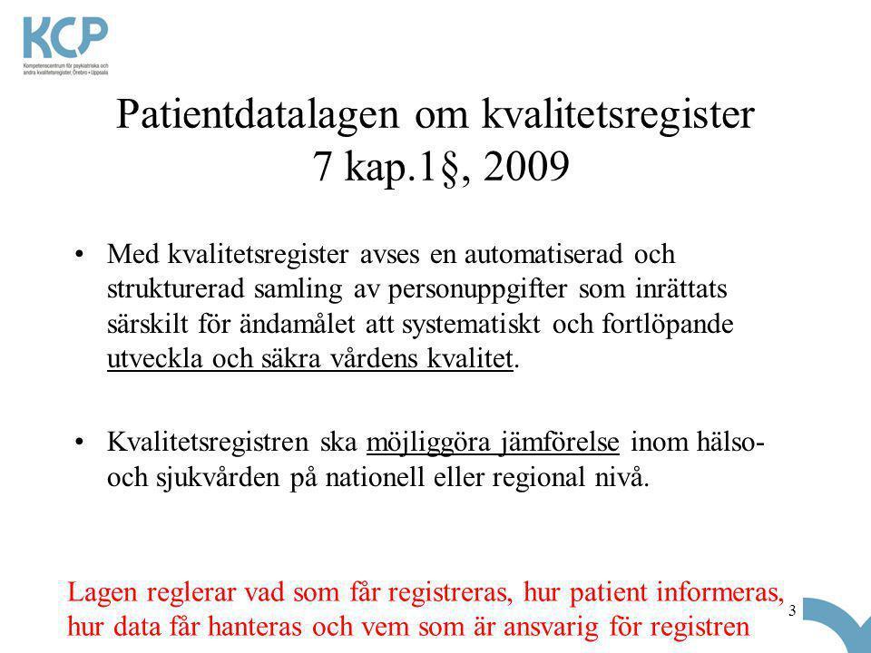 Patientdatalagen om kvalitetsregister 7 kap.1§, 2009