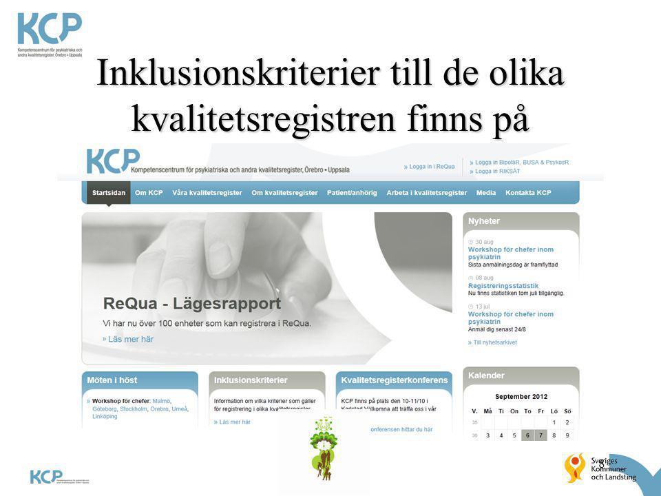Inklusionskriterier till de olika kvalitetsregistren finns på www. kcp