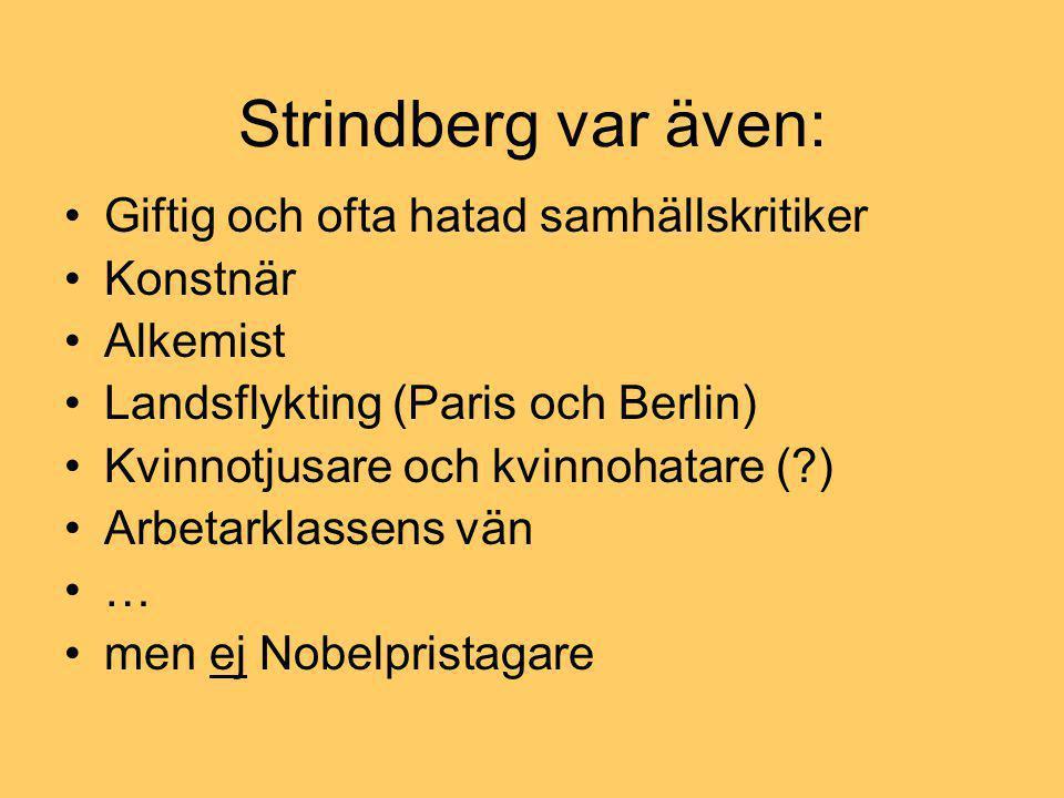 Strindberg var även: Giftig och ofta hatad samhällskritiker Konstnär
