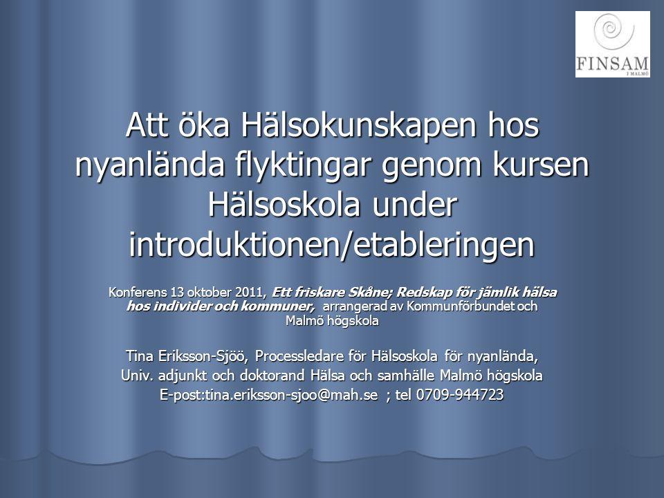 Att öka Hälsokunskapen hos nyanlända flyktingar genom kursen Hälsoskola under introduktionen/etableringen