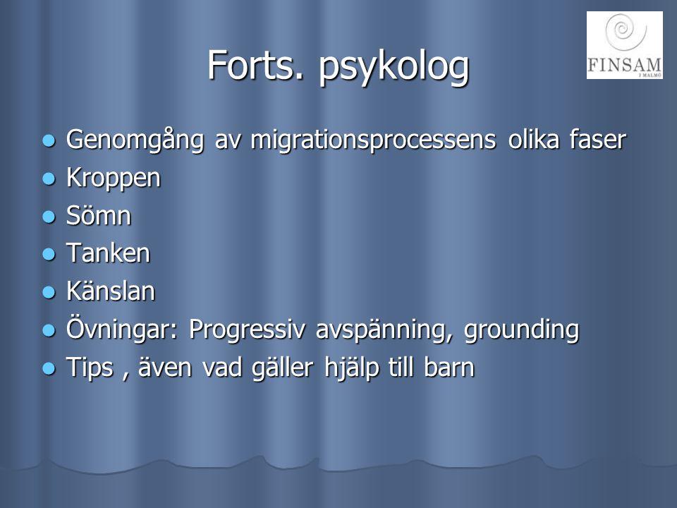 Forts. psykolog Genomgång av migrationsprocessens olika faser Kroppen