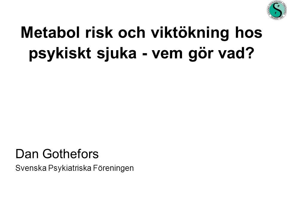 Metabol risk och viktökning hos psykiskt sjuka - vem gör vad
