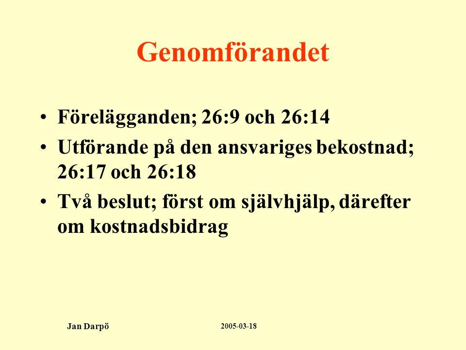 Genomförandet Förelägganden; 26:9 och 26:14