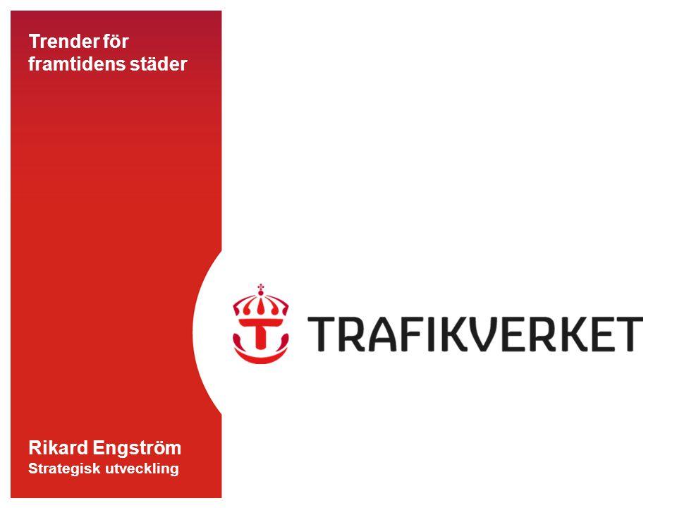 Trender för framtidens städer Rikard Engström Strategisk utveckling