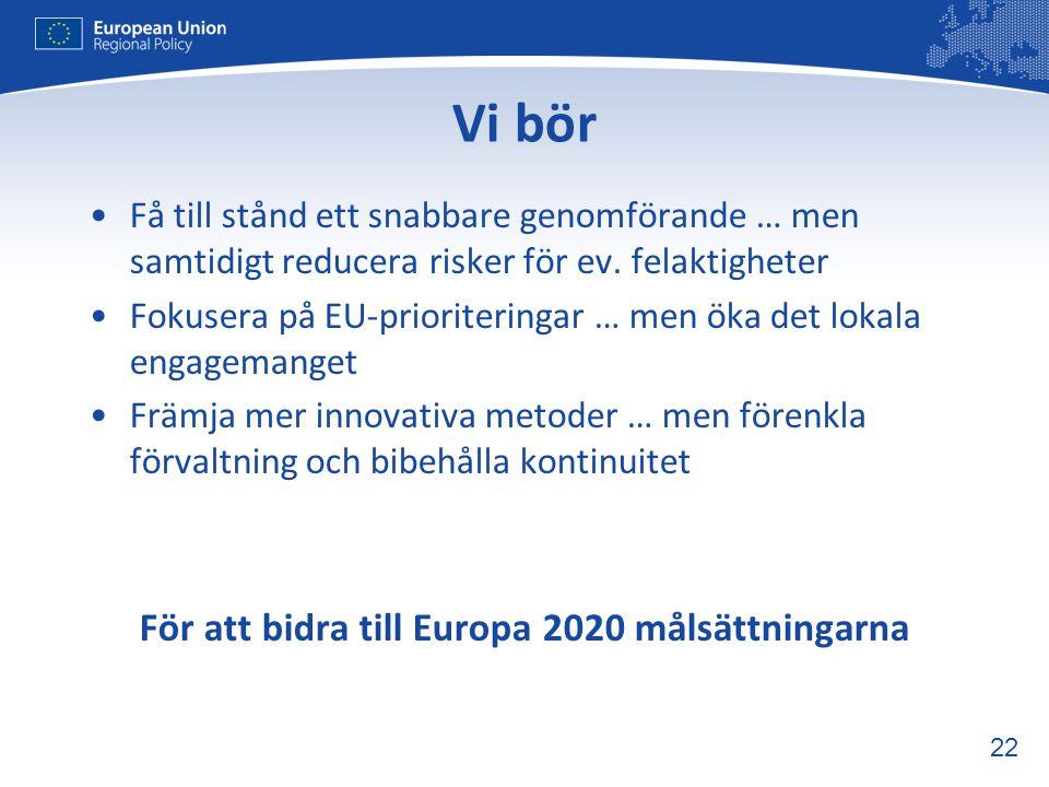 För att bidra till Europa 2020 målsättningarna