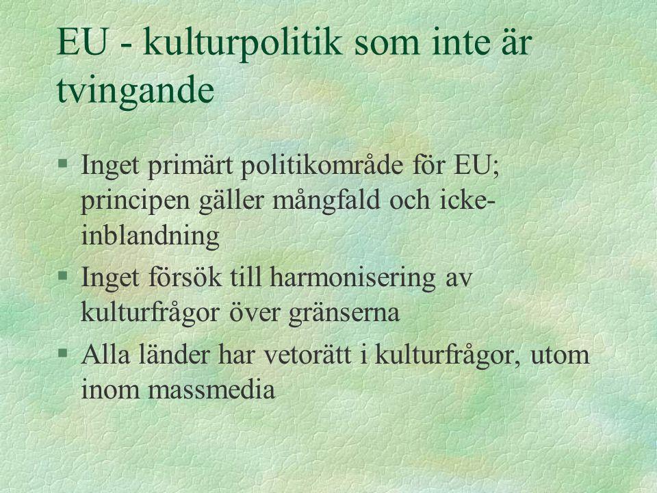 EU - kulturpolitik som inte är tvingande