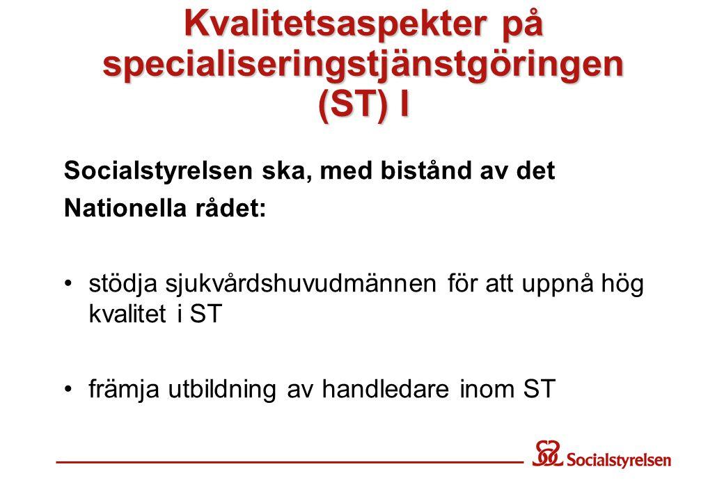 Kvalitetsaspekter på specialiseringstjänstgöringen (ST) I
